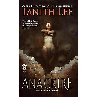 Anackire by Tanith Lee - 9780756411114 Book