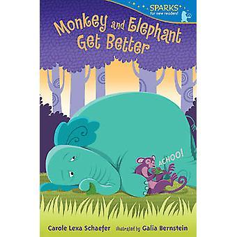 Monkey and Elephant Get Better by Carole Lexa Schaefer - Galia Bernst