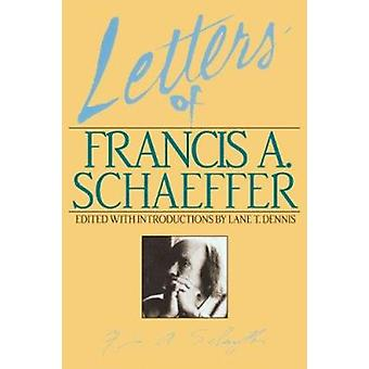 Letters of Francis A. Schaffer - Spiritual Reality in the Personal Chr