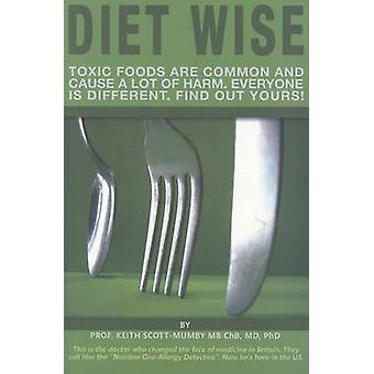 Diet Wise - Let Your Body Choose the Food That's Right for You by Keit