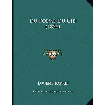 Du Poeme Du Cid (1858) by Eugene Barret - 9781168305015 Book
