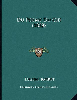 Du Poeme Du Cid (1858) by Eugene Barret - 9781168305015 Book