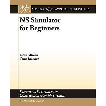 NS Simulator for Beginners by Eitan Altman - Tania Jimenez - 97816084