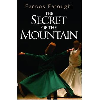 The Secret of the Mountain by Fanoos Faroughi - 9781907785238 Book