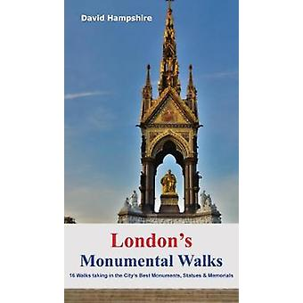 London's Monumental Walks - 16 Walks Taking in the City's Best Monumen