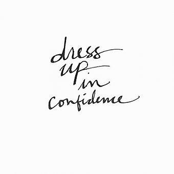 Dress Up in Confidence Poster Print by  Linda Woods