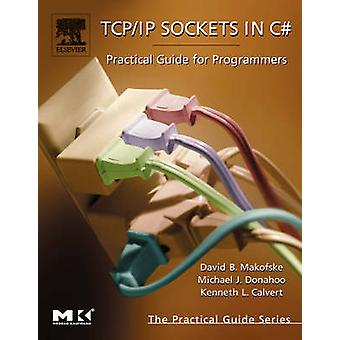 TCPIP Sockets in C Practical Guide for Programmers by Makofske & David
