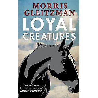 Treuen Geschöpfe von Morris Gleitzman