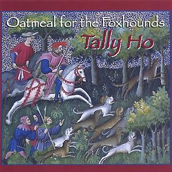 Oatmeal for the Foxhounds - Tally Ho [CD] USA import