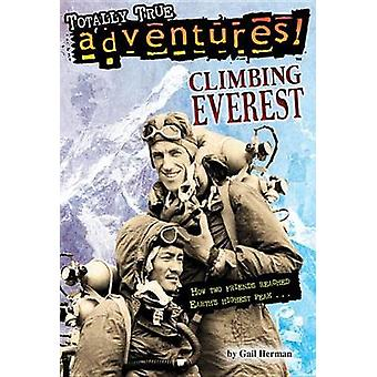 Climbing Everest Totally True Adventures by Gail Herman & Michele Amatrula