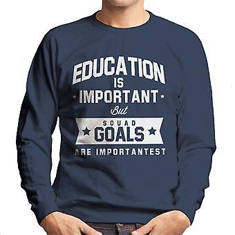 Bildung ist wichtig, aber Kader Ziele sind wichtigst Herren Sweatshirt
