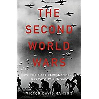 The Second World Wars - How the First Global Conflict Was Fought and W