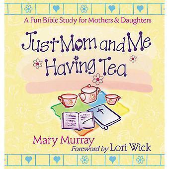 Nur Mama und ich haben Tee - ein Spaß Bibelstudium für Mütter und Kehlenfick