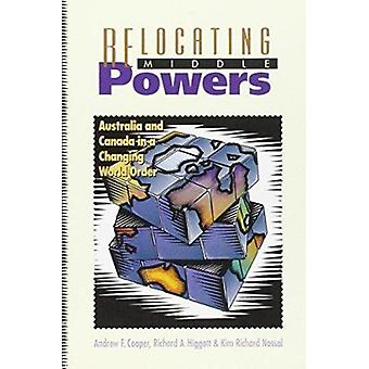 Relocating Middle Powers - Australia and Canada in a Changing World by