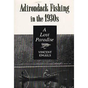 Adirondack fiske i 1930-talet - ett förlorat paradis av Vincent Engels-