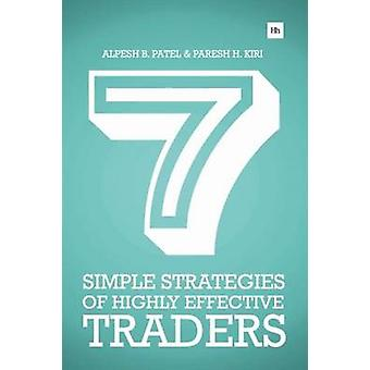 7 Simple Strategies of Highly Effective Traders - Winning Technical An