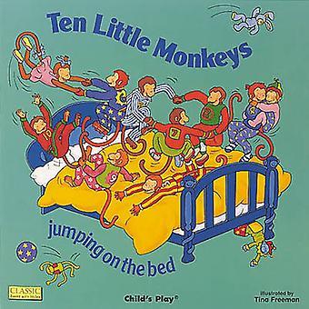 Ten Little Monkeys Jumping on the Bed by Tina Freeman - 9780859538961