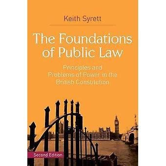 The Foundations of Public Law - Principles and Problems of Power in th