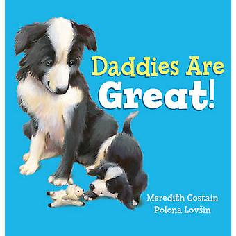 Daddies are Great! by Meredith Costain - Polona Lovsin - 978140716723