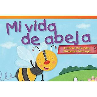 Mi Vida de Abeja by Sharon Callen - Holli Conger - 9781480729872 Book