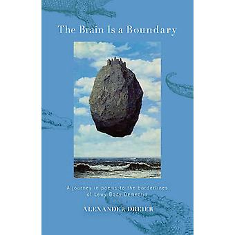 The Brain is a Boundary - A Journey in Poems to the Boundaries of Lewy