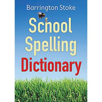School Spelling Dictionary (New edition) by Christine Maxwell - Julia