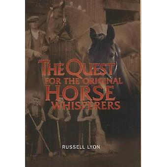 Die Suche nach dem ursprünglichen Pferdeflüsterer von Russell Lyon - 9781842