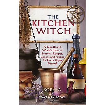The Kitchen Witch - A Year-round Witch's Brew of Seasonal Recipes - Lo