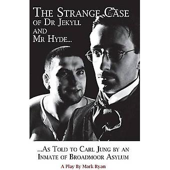 The Strange Case of Dr Jekyll and Mr Hyde as Told to Carl Jung by an