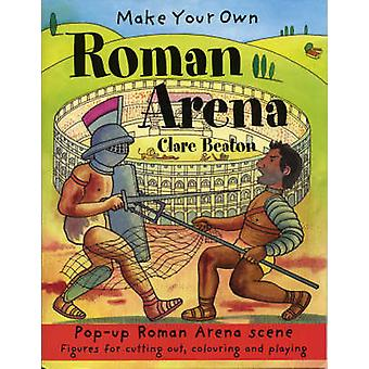 Make Your Own Roman Arena by Clare Beaton - Clare Beaton - 9781905710
