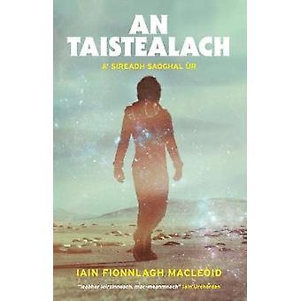 An Taistealach by Iain Fionnlagh MacLeoid - 9781910985991 Book