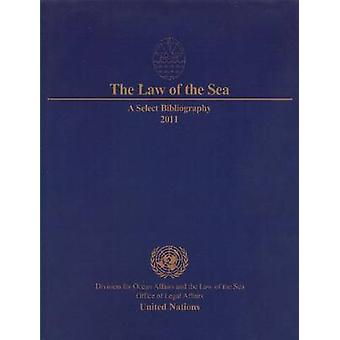 The Law of the Sea - A Select Bibliography 2011 by United Nations - Off