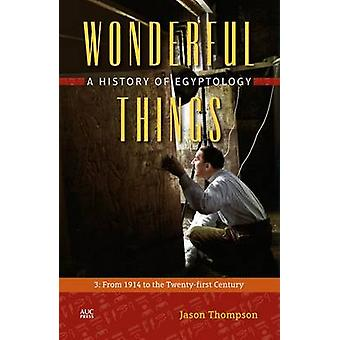 Wonderful Things - A History of Egyptology - 3 - From 1914 to the Twenty
