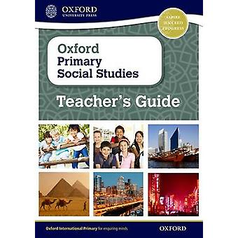 Oxford Primary Social Studies Teacher's Guide - Primary 4-11 by Pat Lu
