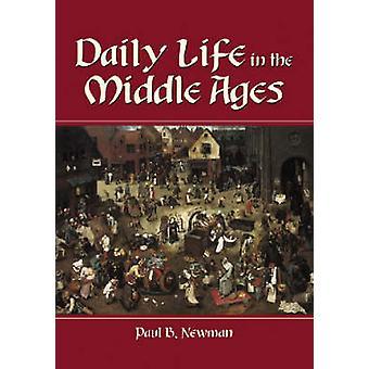 Alltag im Mittelalter durch Paul B. Newman - 9780786408979 Buch