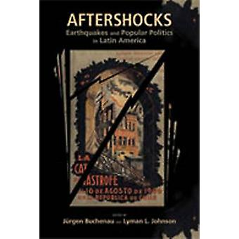 Aftershocks - Earthquakes and Popular Politics in Latin America by Jur
