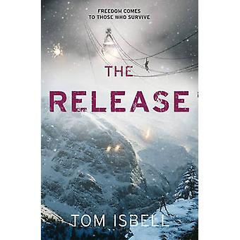 The Release by Tom Isbell - 9780007528264 Book