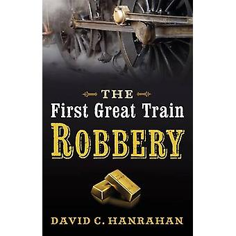 The First Great Train Robbery by David C. Hanrahan - 9780709090403 Bo