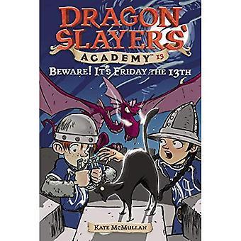 Akta dig! Det är fredag den 13 (Dragon Slayers' Academy)