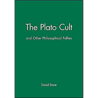The Plato Cult: And Other Philosophical Follies