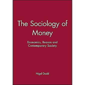Sociologie van geld - Econimics, de reden en de hedendaagse samenleving