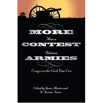 More Than a Contest Between Armies: Essays on the Civil War Era (Klement Lecture) (Frank L. Klement Lecture)