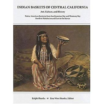 Indian Baskets of Central California: Art, Culture, and History