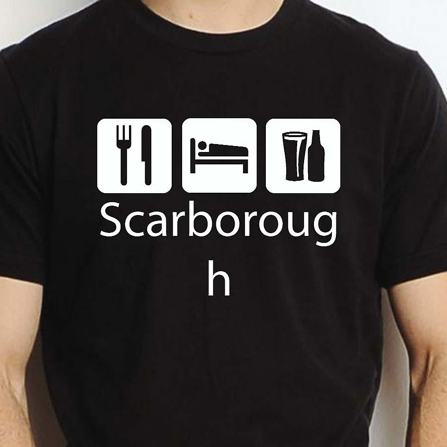 Eat Sleep Drink Scarborough Black Hand Printed T shirt Scarborough Town