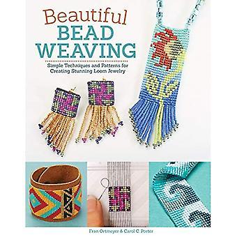 Mooie kralen weven: Eenvoudige technieken en patronen voor het maken van prachtige weefgetouw sieraden
