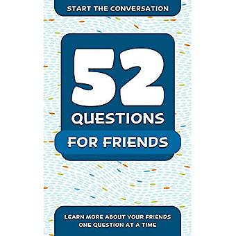 52 Questions for Friends: Learn More about Your Friends One Question at a Time