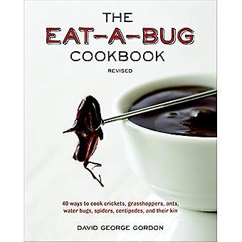 Äta-en-Bug kokboken, reviderad: 40 sätt att Cook syrsor, gräshoppor, myror, vatten buggar, spindlar, tusenfotingar och deras anhöriga
