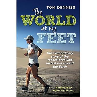 De wereld op mijn voeten: de buitengewone verhaal van de Record-Breaking snelste lopen rond de aarde