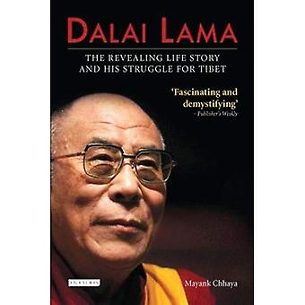 Dalai Lama: The Revealing Life Story and His Struggle for Tibet