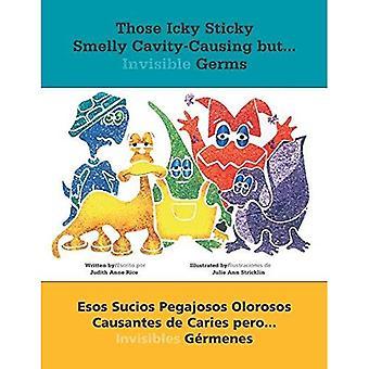 Those Icky Sticky Smelly Cavity-Causing But . . .: Esos Sucios Pegajosos Olorosos Causantes de Caries Pero . . . Invisibles Ga(c)Rmenes